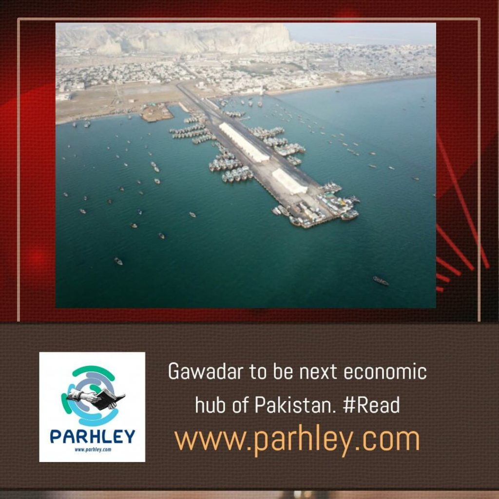 Gawadar to be next economic hub of Pakistan