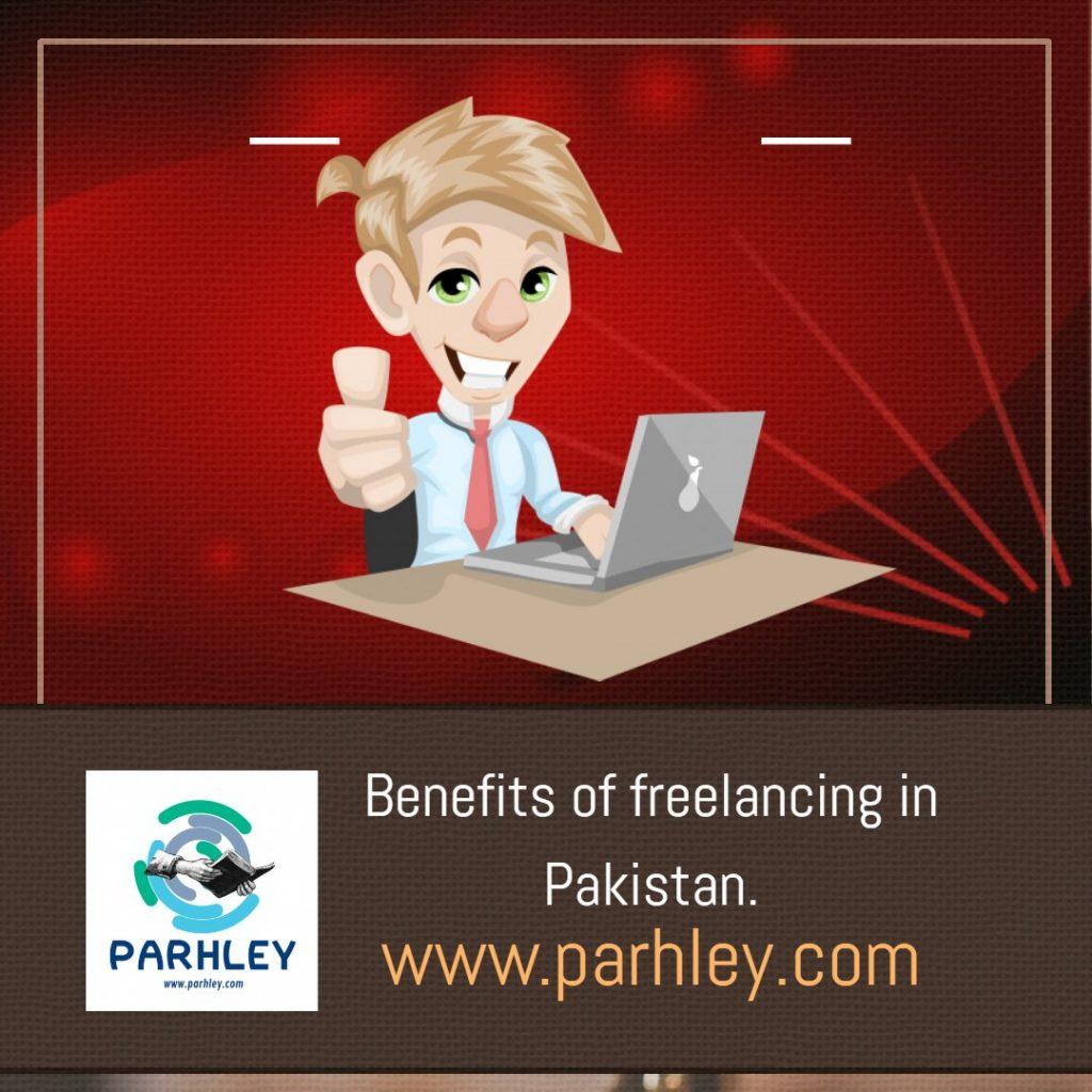Benefits of Freelancing in Pakistan